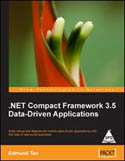 .NET Compact Framework 3.5 Data Driven Applications-Edmund Zehoo