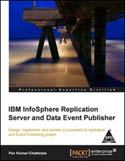 IBM InfoSphere Replication Server and Data Event Publisher-Pav Kumar Chatterjee