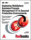 Deploying WebSphere Business Process Management V7 in Secured Production Environments-Pankuj Chachra, Uday Pillai