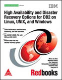 High Availability and Disaster Recovery Options for DB2 on Linux UNIX and Windows-Whei-Jen Chen, Toshihiko Kubo, Paul Descovich, Yong Jun Bi, Selvaprabhu Arumuggharaj, Masafumi Otsuki