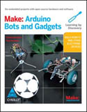 Make Arduino Bots and Gadgets Six Embedded Projects with Open Source Hardware and Software-Kimmo Karvinen, Tero Karvinen