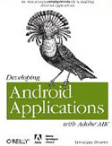 Developing Android Applications with Adobe AIR-Veronique Brossier