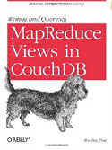 Writing and Querying MapReduce Views in CouchDB-Bradley Holt