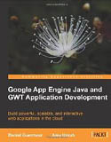 Google App Engine Java and GWT Application Development-Amy Unruh, Daniel Guermeur