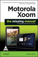 Motorola Xoom The Missing Manual-Preston Gralla