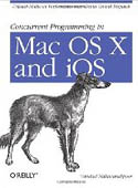 Concurrent Programming in Mac OS X and iOS-Vandad Nahavandipoor
