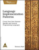 Language Implementation Patterns Create Your Own Domain-Specific and General Programming Languages-Terence Parr