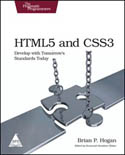 HTML5 and CSS3 Develop with Tomorrows Standards Today-Brian P Hogan
