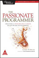 The Passionate Programmer Creating a Remarkable Career in Software Development 2nd Edition-Chad Fowler