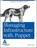 Managing Infrastructure with Puppet-James Loope