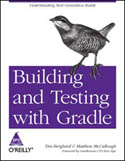 Building and Testing with Gradle-Matthew McCullough, Tim Berglund