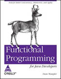 Functional Programming for Java Developers Tools for Better Concurrency Abstraction and Agility-Dean Wampler