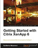 Getting Started with Citrix XenApp 6-Guillermo Musumeci