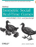 Making Isometric Social Real-Time Games with HTML5 CSS3 and Javascript-Mario Andres Pagella