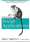 Programming Social Applications Building Viral Experiences with OpenSocial OAuth OpenID and Distributed Web Frameworks-Jonathan LeBlanc