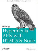 Building Hypermedia APIs with HTML5 and Node-Mike Amundsen