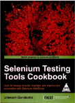 Selenium Testing Tools Cookbook Over 90 recipes to build maintain and improve test automation with selenium WebDriver-Unmesh Gundecha