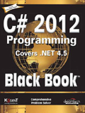 C# 2012 Programming covers .Net 4.5 Black Book-Kogent