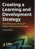 Creating a Learning and Development Strategy The HR Business Partners Guide to Developing People-Andrew Mayo