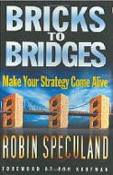 Bricks to Bridges Make Your Strategy Come Alive-Robin Speculand
