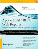 Applied SAP BI 7.0 Web Reports Using BEx Web Analyzer and Web Application Designer-Peter Jones