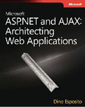 Microsoft ASP.NET and AJAX Architecting Web Applications-Dino Esposito