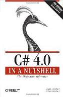 C# 4.0 in a Nutshell The Definitive Reference-Ben Albahari, Joseph Albahari