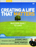 Creating a Life that Matters DVD-Mark Thompson, Stewart Emery