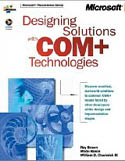 Designing Solutions with COM+ Technologies-Michael Chadwick, Ray Brown, Stanley Allen, Wade Ray Brown, William D Baron