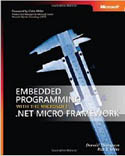 Embedded Programming with the Microsoft .NET Micro Framework-Donald Thompson, Rob S Miles