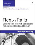 Flex on Rails Building Rich Internet Applications with Adobe Flex 3 and Rails 2-Daniel Wanja, Tony Hillerson