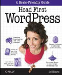 Head First WordPress A Brain-Friendly Guide to Creating Your Own Custom WordPress Blog-Jeff Siarto