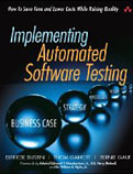 Implementing Automated Software Testing How to Save Time and Lower Costs While Raising Quality-Bernie Gauf, Elfriede Dustin, Thom Garrett