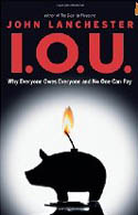 I.O.U. Why Everyone Owes Everyone and No One Can Pay-John Lanchester
