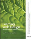 Learning Web Design A Beginners Guide to (X)HTML StyleSheets and Web Graphics-Aaron Gustafson, Jennifer Niederst Robbins