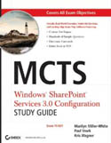 MCTS Windows SharePoint Services 3.0 Configuration Study Guide Exam 70-631-Kris Wagner, Marilyn Miller White, Paul Stork