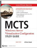 MCTS Windows Server Virtualization Configuration Study Guide (Exam 70-652)-William Panek