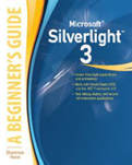 Microsoft Silverlight 3 A Beginners Guide Beginners Guide-Shannon Horn