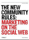 The New Community Rules Marketing on the Social Web-Tamar Weinberg
