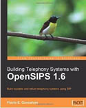 Building Telephony Systems with OpenSIPS 1.6-Flavio E Goncalves