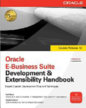Oracle E-Business Suite Development and Extensibility Handbook-Anil Passi, Vladimir Ajvaz
