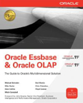 Oracle Essbase and Oracle OLAP The Guide to Oracles Multidimensional Solution-Chris Claterbos, Dan Vlamis, Dave Collins, Michael Schrader, Mike Nader