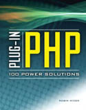 Plug In PHP 100 Power Solutions Simple Solutions to Practical PHP Problems-Robin Nixon