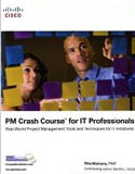 PM Crash Course for IT Professionals Real World Project Management Tools and Techniques for IT Initiatives-Rita Mulcahy, Martha L Young