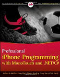Professional iPhone Programming with MonoTouch and .NET/C#-Chris Hardy, Craig Dunn, Martin Bowling, Rory Blyth, Wallace B McClure