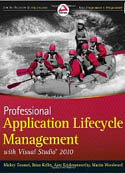 Professional Application Lifecycle Management with Visual Studio 2010-Ajoy Krishnamoorthy, Brian Keller, Martin Woodward, Mickey Gousset