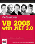Professional VB 2005 with .NET 3.0 Programmer to Programmer-Bill Evjen, Bill Sheldon, Billy Hollis, Kent Sharkey, Tim McCart
