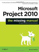 Microsoft Project 2010 The Missing Manual-Bonnie Biafore