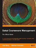 Sakai Courseware Management The Official Guide-Alan Mark Berg, Michael Korcuska