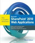 Microsoft SharePoint 2010 Web Applications The Complete Reference-Charlie Holland